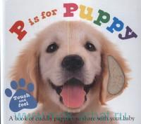 P is for Puppy : A Book of Cuddly Puppies to Share with Your Baby