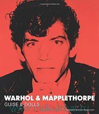 Warhol & Mapplethorpe : Guise & Dolls