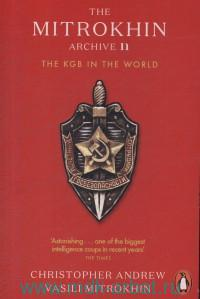 The Mitrokhin Archive II. The KGB in the World