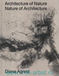 Architecture of Nature - Nature of Architecture