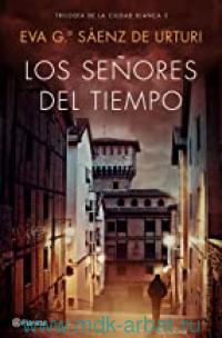Los Senores Del Tiempo : Trilogia de la Ciudad Blanca 3