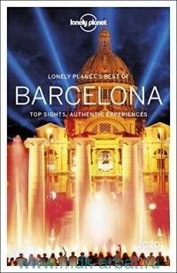 Lonely Planet's Best of Barcelona 2020 : Top Sights, Authentic Experiences