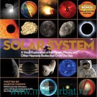 Solar System : A Visual Exploration of the Planets, Moons, and Other Heavenly Bodies that Orbit Our Sun