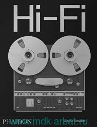 Hi-Fi : The Histiry of High-End Audio Design