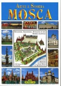 Arte e Storia Mosca : 270 Immagini Colori