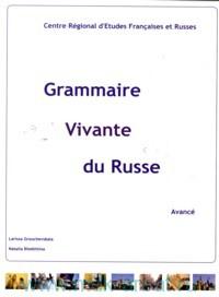 Живая грамматика русского языка (для говорящих на французском языке). Ч.3 : Продвинутый этап = Grammaire Vivante du Russe. Partie 3 : Avace