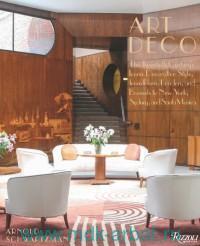 Art Deco : The Twentieth Century's Iconic Decorative Style, From Paris, London, and Sydney, and Santa Monica