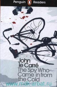 The Spy Who Came in from the Cold : Level 6 : Adapted by F. Mackenzie
