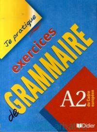 Exercices de Grammaire : A2 : du Cadre europeen