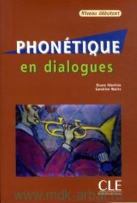 Phonetique en dialogues. Niveau Debutant