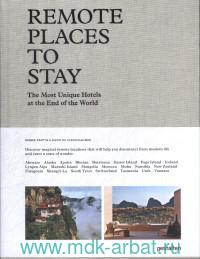 Remote Places to Stay : The most Unique Hotels at the End of the World