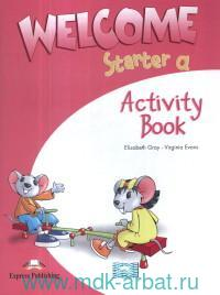 Welcome. Starter a : Activity Book