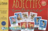 Adjectifs et Contraires : Le Francais en s'amusant : Niveau A1-B1