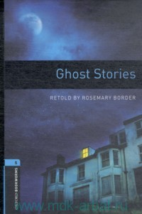 Ghost Stories : Stage 5 (1800 headwords) : Retold by R. Border