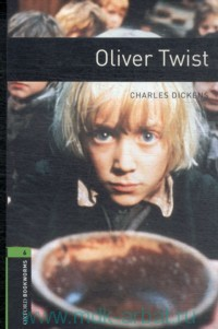 Oliver Twist : Stage 6 (2500 headwords) : Retold by R. Rogers