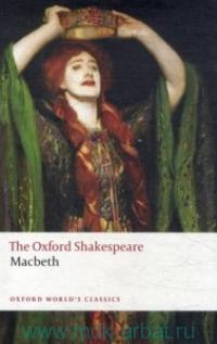 The Tragedy of Macbeth : The Oxford Shakespeare