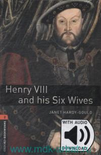Henry VIII and his Six Wives : Stage 2 (700 headwords) : With Audio Download