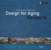 Design for Aging. Aia. Review 14 : AIA Design for Aging Knowledge Community