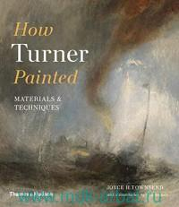 How Turner Painted : Materials & Techniques