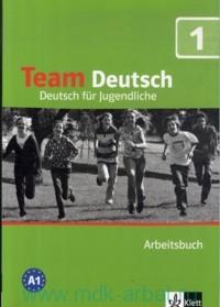 Team Deutsch 1 : Deutsch fur Jugendliche : Arbeitsbuch A1