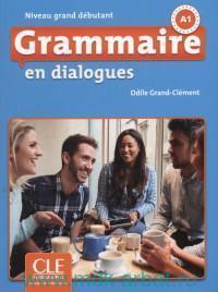 Grammaire en Dialogues A1 : Niveau Grand Debutant