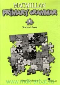 Практическая грамматика английского языка для начальной школы 1 : Книга для учителя = Primary Grammar 1 : Teacher`s Book