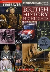 Timesaver. British History Highlights : Pre-Intermediate - Upper-Intermediate