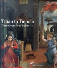 Titian to Tiepolo: Three Centuries of Italian Art