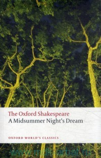A Midsummer Night's Dream : the Oxford Shakespeare
