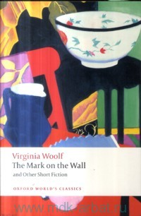 The Mark on the Wall and Other Stories Fiction