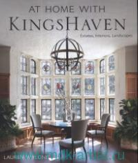 At Home With KingsHaven : Estates, Interiors, Landscapes