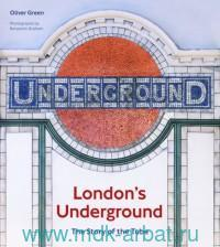 London's Underground : The Story of the Tube