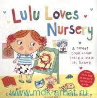 Lulu Loves Nursery : A Sweet Book about Being a Little Bit Brave