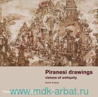 Piranesi Drawings Visions of Antiquity