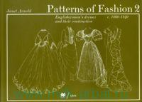 Patterns of Fashion 2. c. 1860-1940 : Englishwomen's dresses and Their Construction