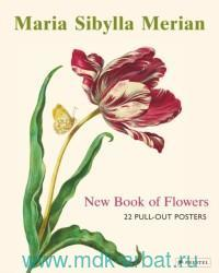 Maria Sibylla Merian : New Book of Flowers : 22 Pull-Out Posters