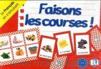 Faisons les courses! : Le Francais en s'amusant : Niveau A1-A2