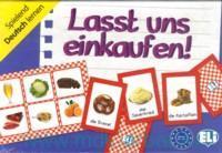Lasst uns einkaufen! : Spielend Deutsch lernen : Niveau A1-A2