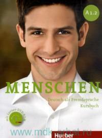 Menschen A 1.2 : Deutsch als Fremdsprache : Kursbuch