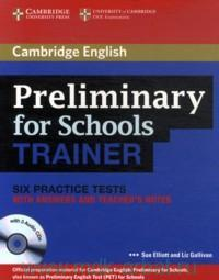 Cambridge English : Preliminary for Schools Trainer : Six Practice Tests : With Answers and Teacher's Notes
