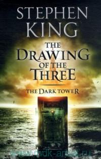 The Dark Tower. Volume II. The Drawing of the Three