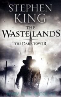 The Dark Tower. Volume III. The Wastelands