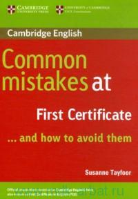 Cambridge English Common Mistakes at First Certificate ...and how to avoid them