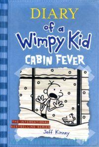 Diary of a Wimpy Kid. Book 6. Cabin Fever