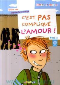 C'est Pas Complique L'amour! : Adaptation P. L. Borgne : Niveau A2