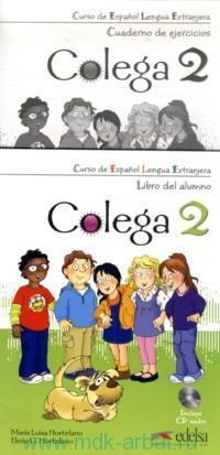 Colega 2 : Libro del alumno ; Colega 2 : Cuaderno de Ejercicios : Curso de Espanol Lengua Extranjera