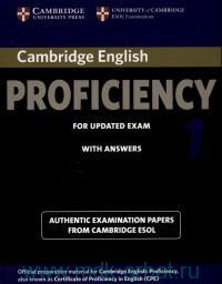 Cambridge  English Proficiency 1 : for Updated Exam with Answers : Authentic Examination Papers from Cambridge ESOL