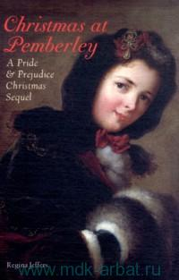 Christmas at Pemberley : A Pride & Prejudice Christmas Sequel