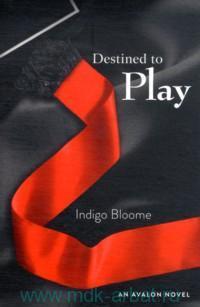 Destined to Play : An Avalon Novel