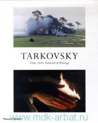 Tarkovsky : Films, Stills, Poloroids & Writings
